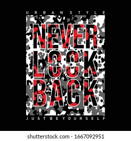 T-shirt design in military army style with camouflage texture. Never Look back - slogan for shirt print,