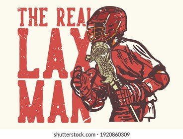 T-shirt design slogan typography the real lax man with man holding lacrosse stick while playing lacrosse