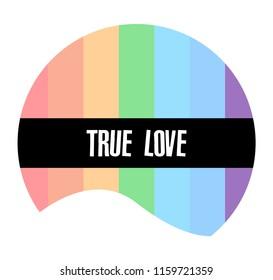 T-shirt graphics, vector rainbow tee grapic design. True love typography.