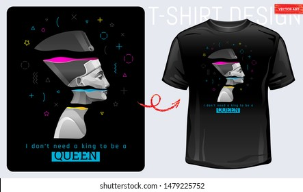 T-shirt memphis print. Nefertiti, Cleopatra, geometric shape. Ancient Egyptian power girl & feministic cool slogan. I don't need a king to be queen. Fashion design concept, 3d trendy vector style art