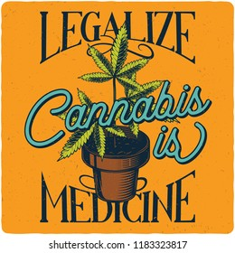 T-shirt or poster design with illustration of Cannabis in a pot. Label design with text composition.