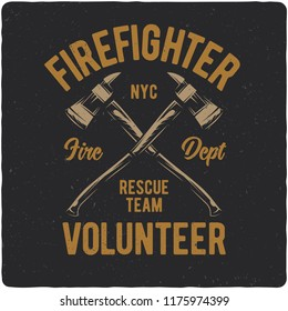 T-shirt or poster design with illustration of firefighter's axes. Design with text composition.