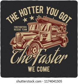 T-shirt or poster design with illustration of vintage firetruck. Design with text composition.