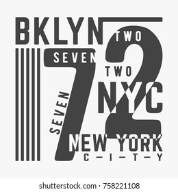T-shirt print design. Bklyn 72 New York City vintage stamp. Printing and badge, applique, label, t shirts, jeans, casual and urban wear. Vector illustration.