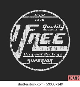 T-shirt print design. Free vintage stamp. Printing and badge applique label t-shirts, jeans, casual wear. Vector illustration.