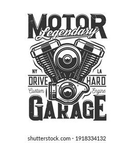 Tshirt print with motorcycle engine, vector apparel design. Isolated label with two cylinder custom motor engine and typography legendary garage. Monochrome t shirt print, emblem for racing club