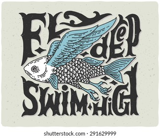 """T-shirt print with strange flying fish engraving and vintage letters """"fly deep swim high"""""""