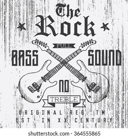 T-shirt Printing design, typography graphics, The Rock full bass sound vector illustration with  grunge crossed guitars hand drawn sketch. Badge Applique Label.
