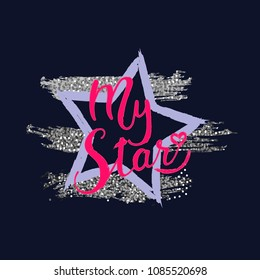 T-shirt star print is for screen-printing press. Theme slogan the my star spirit serigraphy, one colour and glitter. Cute design is vector. Creative poster. Can be used for textile clothes in fashion.
