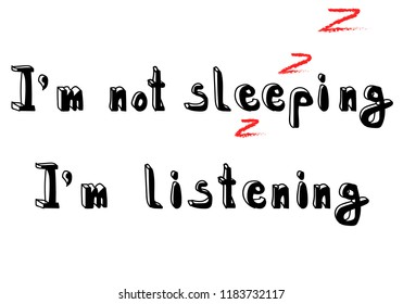 """T-shirt text print handwriting black text """"I'm not sleeping, I'm listening"""" and red letters """"zzz"""". Isolated vector illustration."""