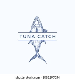 Tuna Catch Abstract Vector Sign, Symbol or Logo Template. Hand Drawn Tuna Fish with Classy Typography. Vintage Vector Emblem for a Restaurant, Cafe, Market, etc. Isolated.