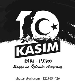 Turkey - November 10, 1938: Ataturk's Death Day. 10 Kasim; Saygı ve özlemle anıyoruz. Translation: We remember with respect and longing. Vector Illustration.