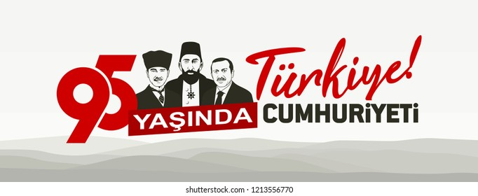 Turkey - October 23, 1923: Mustafa Kemal Ataturk, Abdulhamid II, and Recep Tayyip Erdogan. 29 Ekim Cumhuriyet Bayrami. Kutlu Olsun. Translation: Republic Holiday, Happy Birthday. Vector Illustration.