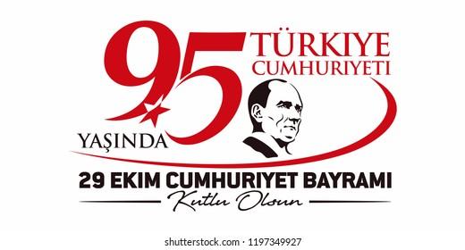 Turkey - October 29, 1923. 95 Yasinda Turkiye Cumhuriyeti; 29 Ekim; Kutlu Olsun. Translation: 95 Years Republic of Turkey; October 29; Happy Birthday. Vector Illustration.