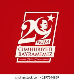 Turkey - October 29, 1923. 29 Ekim; Cumhuriyeti Bayramimiz; Kutlu Olsun. Translation: Our Republic National Day; Happy Birthday. Mustafa Kemal Ataturk. Vector Illustration.