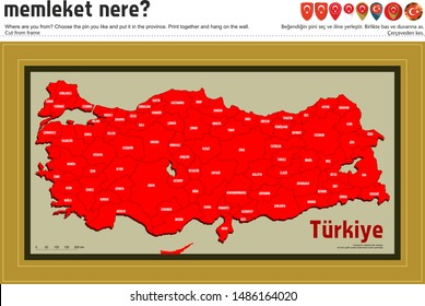 Turkey provinces map. Turkish: Where are you from. Choose the pin you like and put it in the province. High detailed. All province maps are available as separate usable vectors. Maps and poster.
