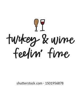 Turkey and wine, feeling fine