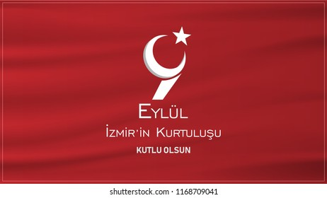"(Turkish: 9 Eylul Izmir'in Kurtulusu) September 9, Salvation of Izmir. Republic of Turkey National Celebration Card - English ""September 9, Salvation of Izmir"" Typographic Badge. Turkish flag symbol."