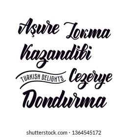 Turkish sweets set, handdrawn brush lettering words. Dondurma, lokma, cezerye, kazandibi, asure. Doodle style, vector design for pack, signboard