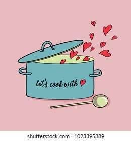 Turquoise kitchen pot with lid and ladle. Red hearts flying out from it.  Vector illustration on pink background. Let's cook