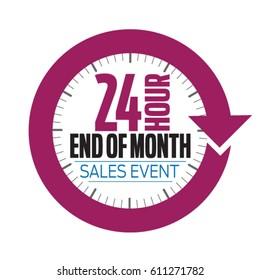 Twenty Four Hour End of The Month Sales Event