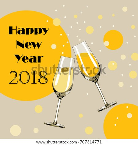 Two glasses with champagne with bubbles around them. Happy New Year 2018. Vector illustration on vanilla background