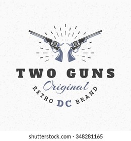 Two Guns. Vintage Retro Design Elements for Logotype, Insignia, Badge, Label. Business Sign Template. Textured Background