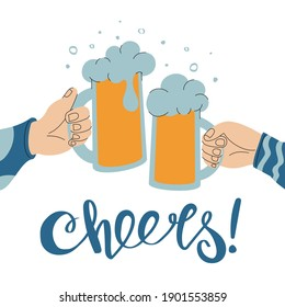 """Two hands holding clinking beer glasses. Celebrating with a friend and a glass of beer. Flat vector illustration on white background with handwritten toast """"Cheers""""."""