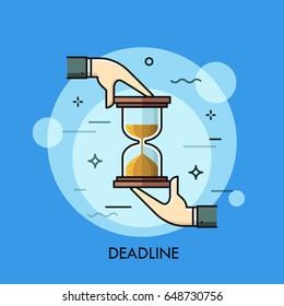 Two hands holding hourglass or sand timer. Deadline, time limitation, task management, business planning concept. Vector illustration for banner, poster, presentation, brochure, website, print.
