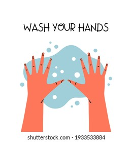 Two hands with water bubbles isolated on white background with text. Wash your hands poster flat vector illustration.