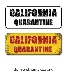 Two nameplates with USA California state quarantine text. Grunge yellow and outline black signs