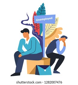 Two pensive sad jobless men, job seekers sitting near the sign titled unemployed, waiting for work opportunities, surrounded by colorful floral greenery, foliage, graphic flat concept vector illustrat