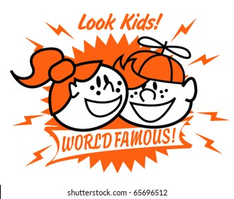 "Two retro or vintage fifties style cartoon kids on a sign that says ""Look Kids!"" and ""World Famous!"""