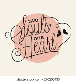 Two souls one heart hand lettering for your design