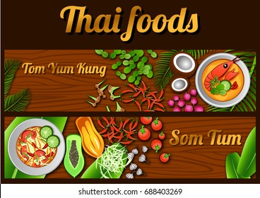 two Thai delicious and famous food banner.river prawn spicy soup Tom Yum Kung,papaya salad Som Tum and ingredient with wooden background,vector illustration