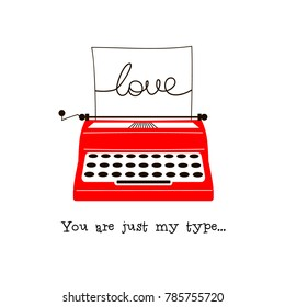 typewriter illustration with quote, You are just my type, Valentine Day design