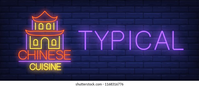Typical Chinese cuisine neon sign. Traditional Chinese building on brick wall background. Vector illustration in neon style for original Asian food restaurants and cafes