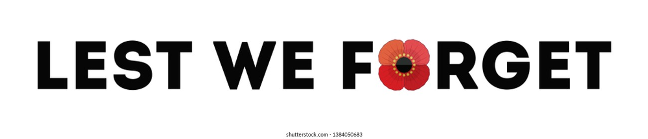 Typographic banner with text and red poppy, isolated on white. Lest We Forget message for Anzac or Remembrance Day. Patriotic vector memorial element for web, greeting card, social media.