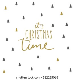 """Typographic design """"It's Christmas Time"""". Inspirational quote about winter. Modern calligraphy. Lettering for christmas greeting cards and posters. EPS10"""