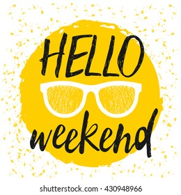 "Typographic design poster in black, white and yellow. ""Hello Weekend"" lettering and modern calligraphy quote."