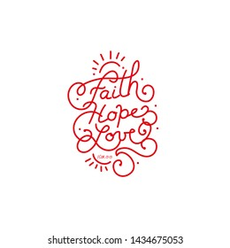 Typographic design with words Faith Hope Love, hand lettering mono line style. Bible verse. 1 Corinthians.