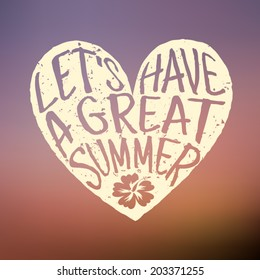 Typographic heart-shaped design on a blurred summer sky background. Let's Have a Great Summer.
