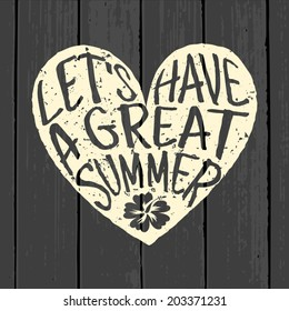 Typographic heart-shaped design on wooden background. Let's Have a Great Summer.