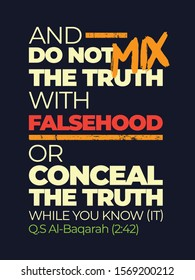 A typographic islamic quote and moslem quote poster design with dark grunge background. And do not mix the truth with falsehood or conceal the truth.
