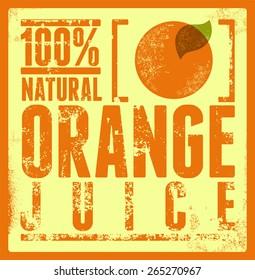 Typographic retro grunge orange juice poster. Vector illustration. Eps 10.