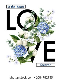 Typographical print for t shirt with slogan and Hydrangea, cotton flowers and eucalyptus branches. Vector illustration
