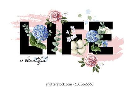 Typographical print for T-shirt with flowers and slogan. Vector illustration.