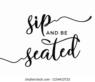 Typography calligraphy wedding sign vector graphic template for sip and be seated