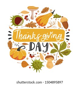 Typography composition for Thanksgiving Day. Autumn lettering illustration with pumpkins, chestnut, mushroom, acorn and leaves. Circle shape composition. Greeting card. Vector illustration.