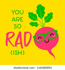 """You are so rad(ish)"" typography design with cute cartoon radish for greeting card design."